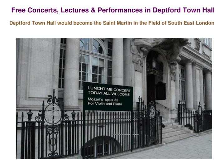 Free Concerts, Lectures & Performances in Deptford Town Hall