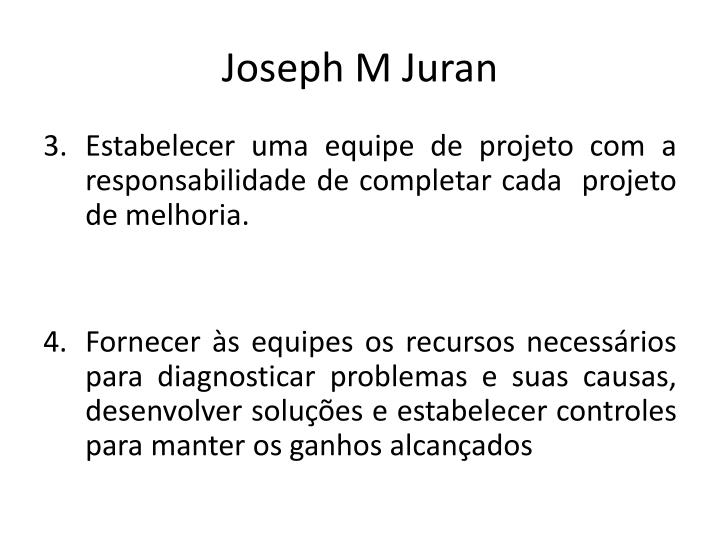 Joseph M Juran