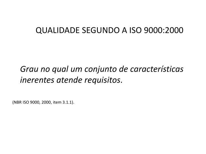 QUALIDADE SEGUNDO A ISO 9000:2000
