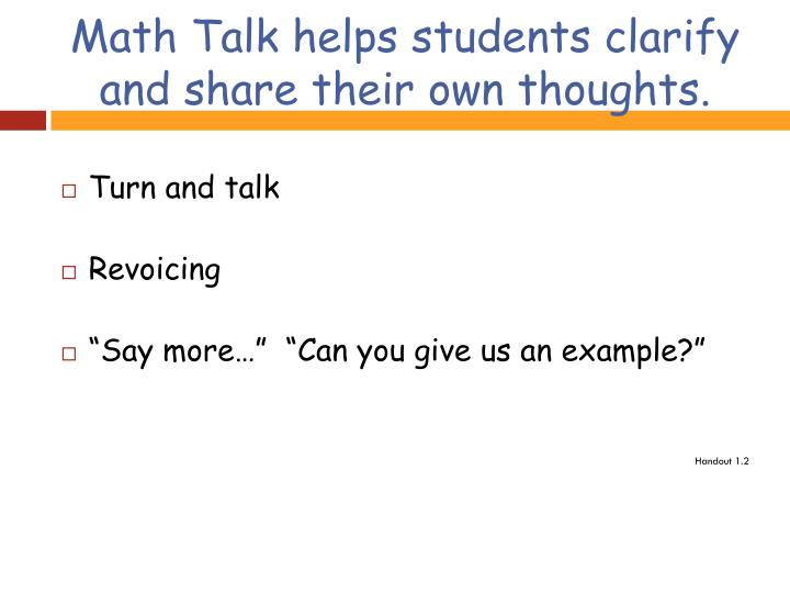 Math Talk helps students clarify and share their own thoughts.