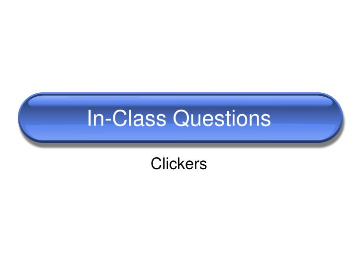 In-Class Questions