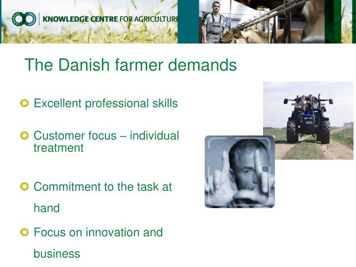 The Danish farmer demands