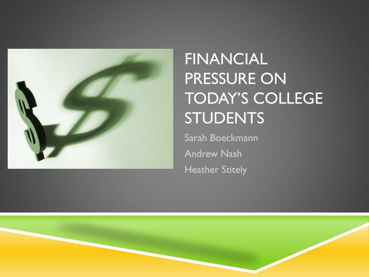Financial pressure on today s college students