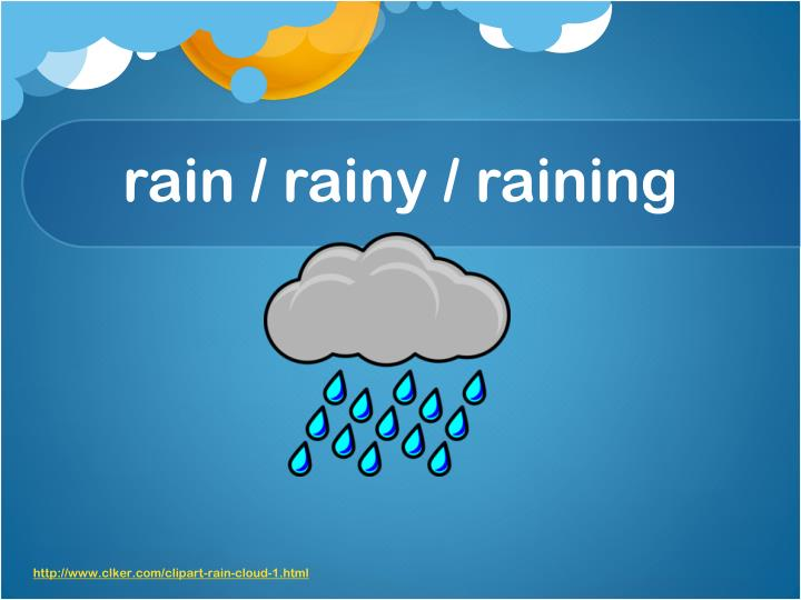rain / rainy / raining