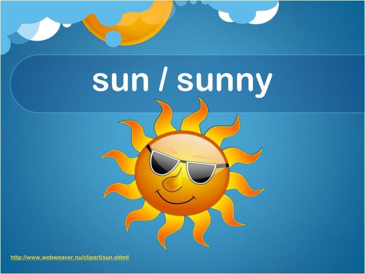 sun / sunny