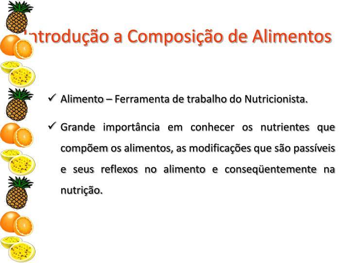 Introdução a Composição de Alimentos