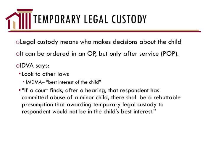 Temporary Legal Custody