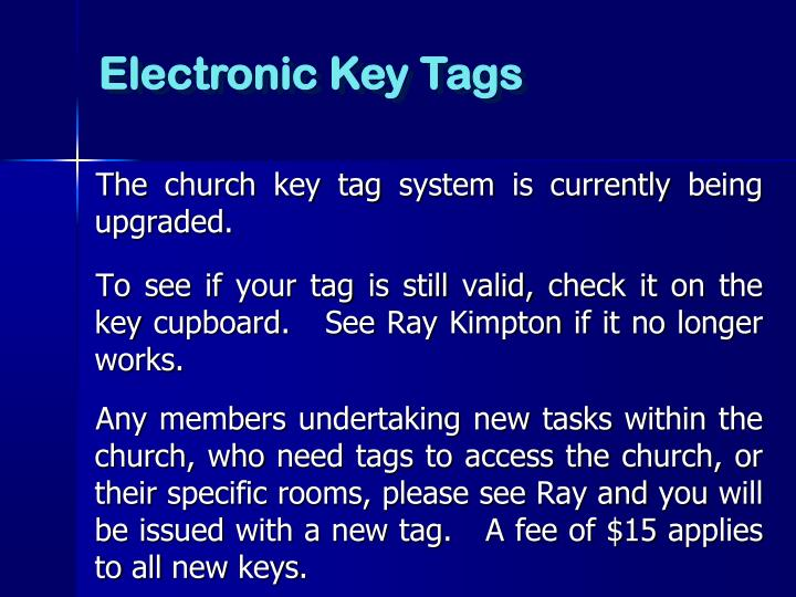 The church key tag system is currently being upgraded.