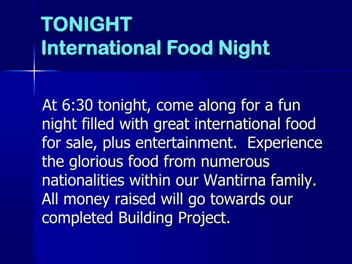 At 6:30 tonight, come along for a fun night filled with great international food for sale, plus ente...