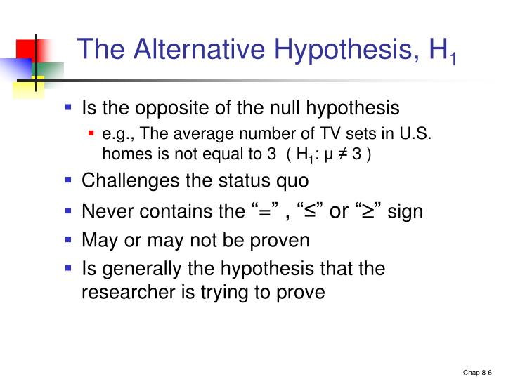 The Alternative Hypothesis, H