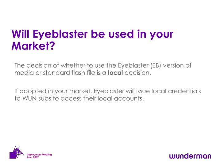 Will eyeblaster be used in your market