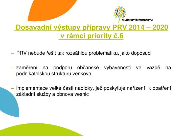 Dosavadní výstupy přípravy PRV 2014 – 2020