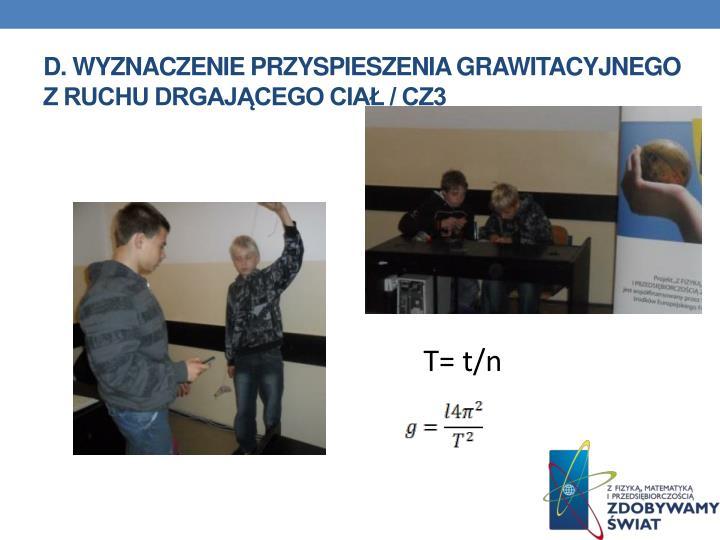 D. Wyznaczenie przyspieszenia grawitacyjnego
