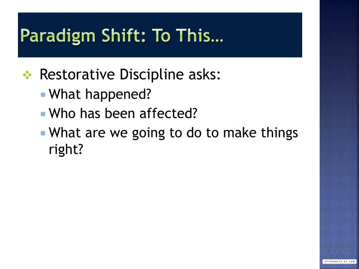 Paradigm Shift: To This…