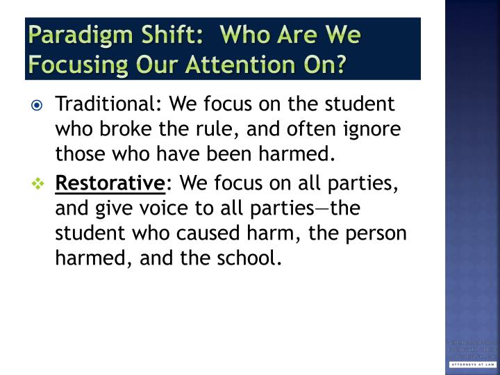 Paradigm Shift:  Who Are We Focusing Our Attention On?