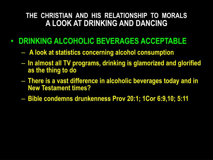 The christian and his relationship to morals a look at drinking and dancing1