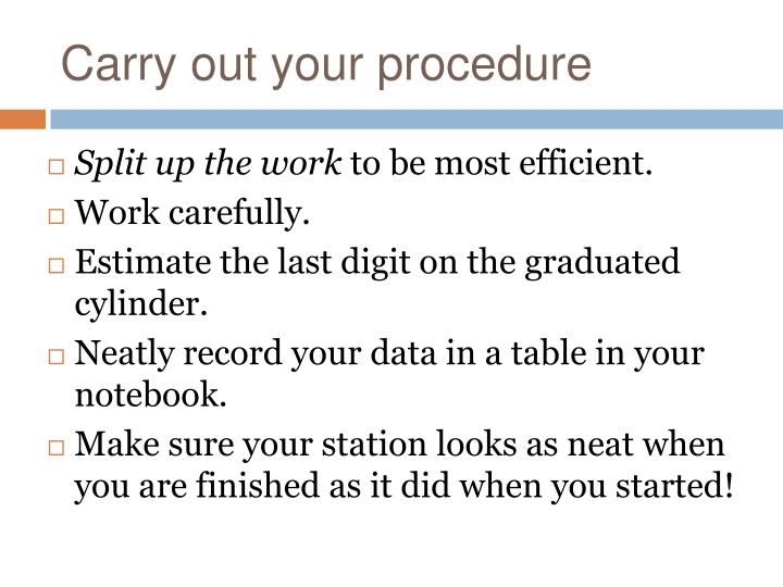 Carry out your procedure