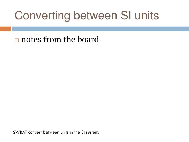 Converting between SI units