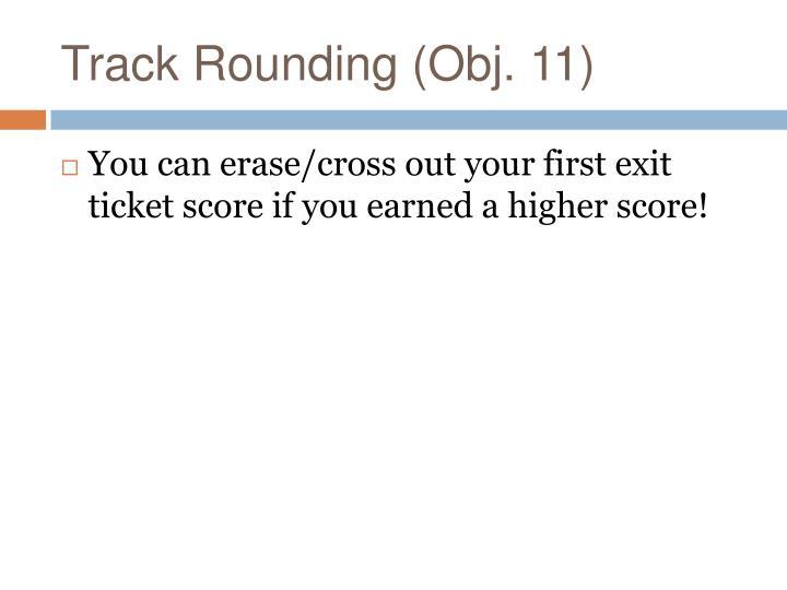 Track Rounding (Obj. 11)