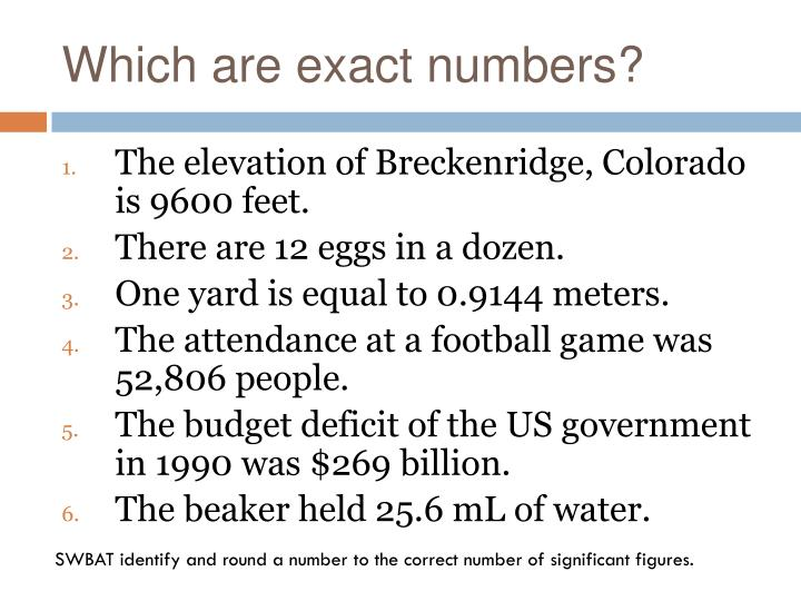 Which are exact numbers?