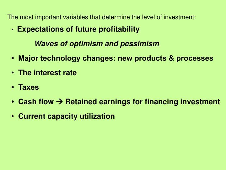 The most important variables that determine the level of investment: