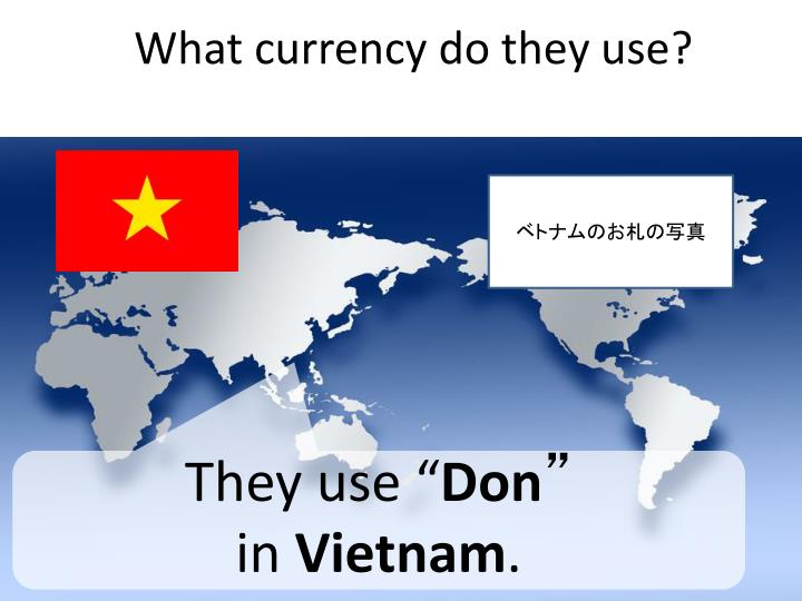 What currency do they use?
