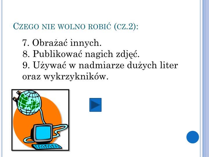 Czego nie wolno robić (cz.2):