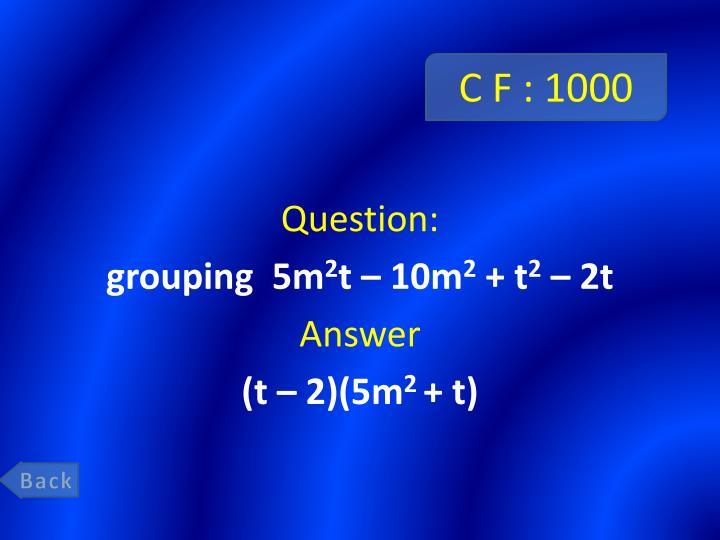 C F : 1000