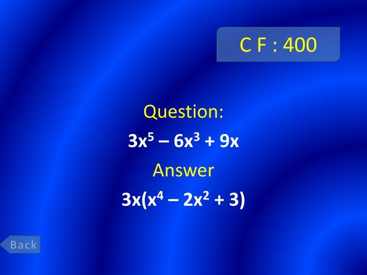 C F : 400