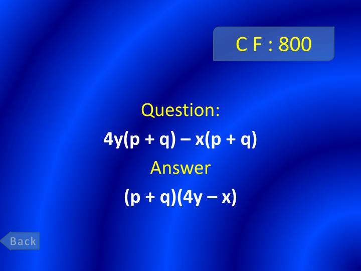 C F : 800