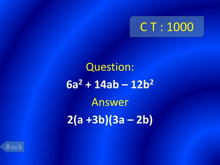C T : 1000