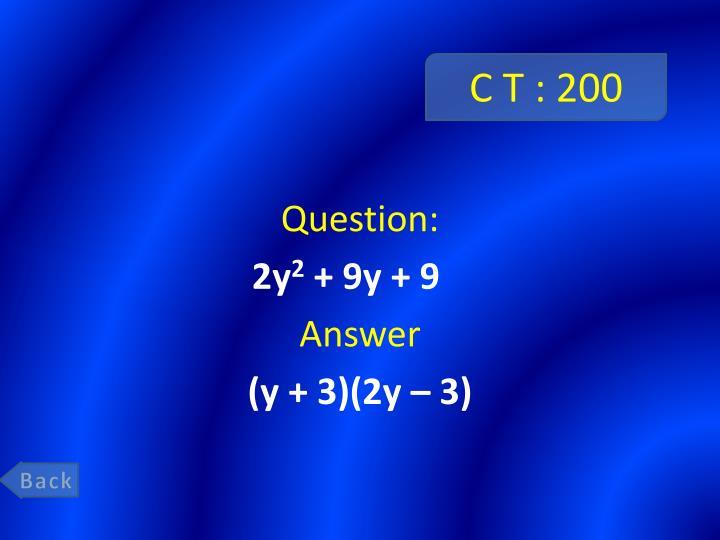 C T : 200