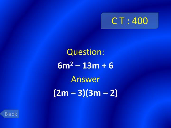 C T : 400