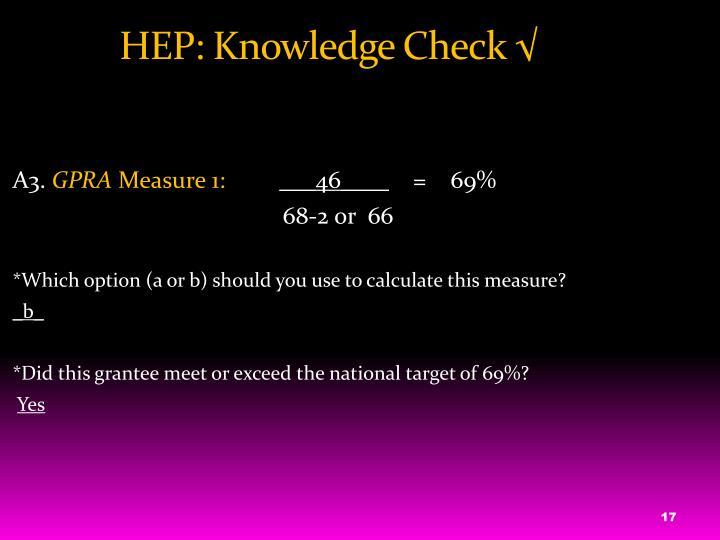 HEP: Knowledge Check √