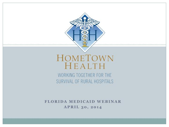 Florida medicaid webinar april 30 2014