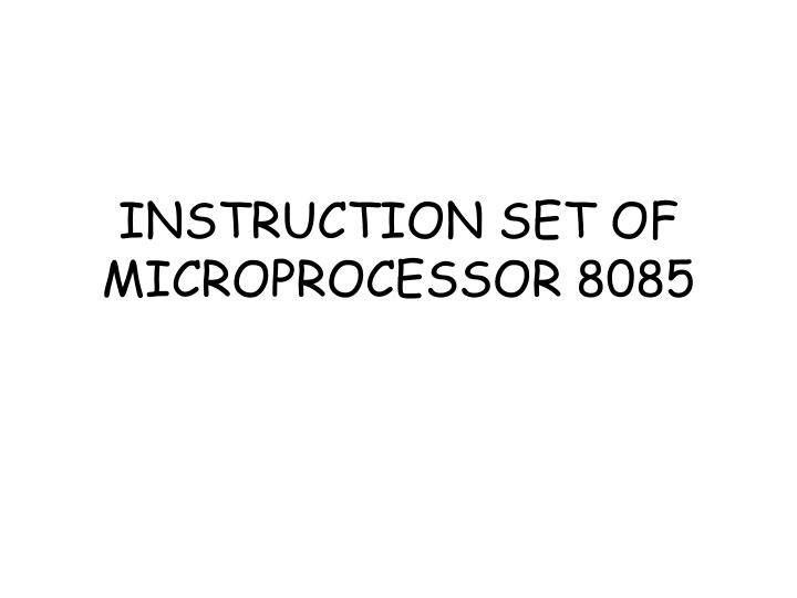 Instruction set of microprocessor 8085