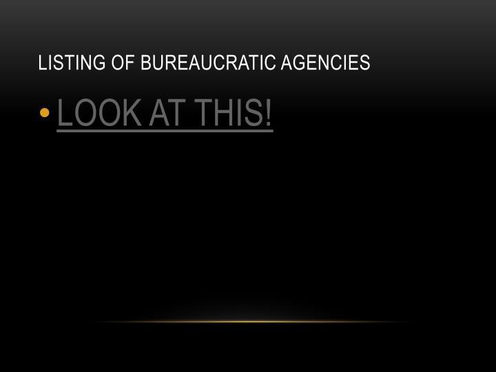 Listing of bureaucratic agencies