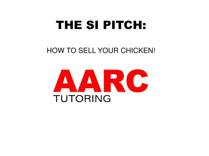 The si pitch how to sell your chicken