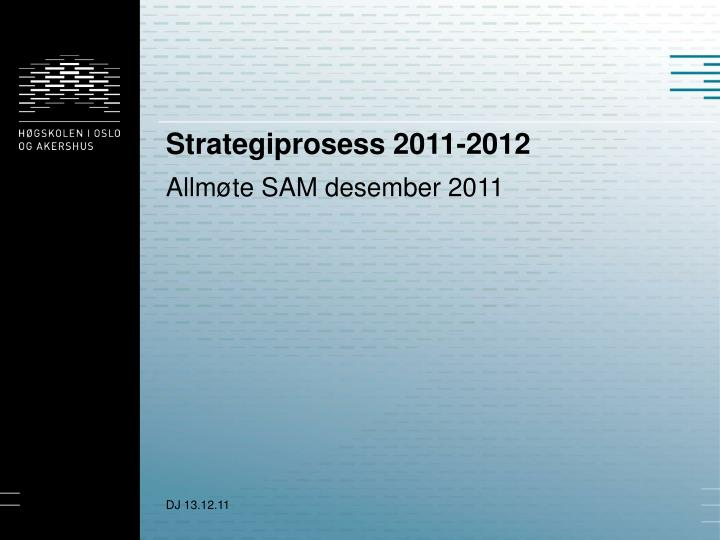 Strategiprosess 2011 2012