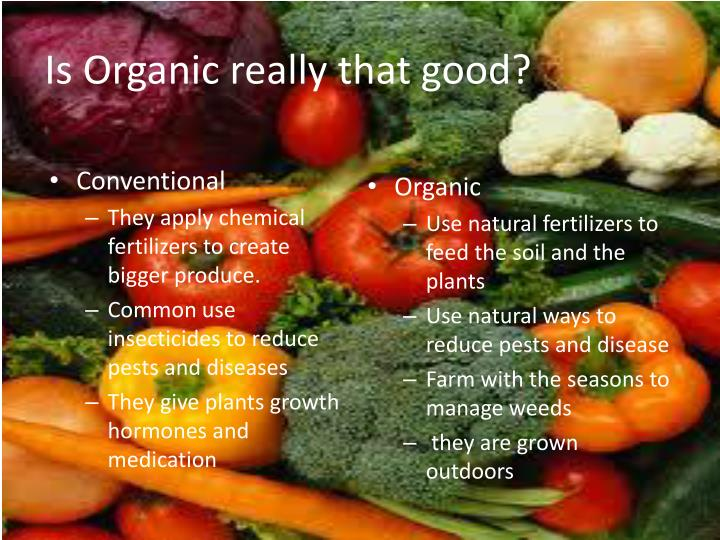 Is Organic really that good?