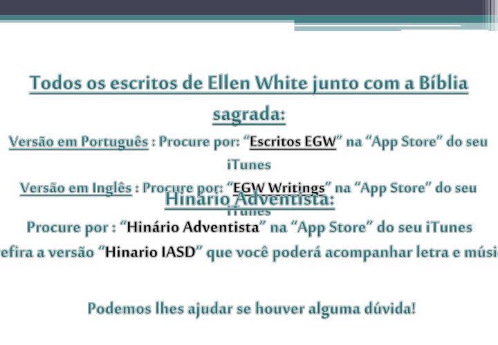 Todos os escritos de Ellen White junto com a Bíblia sagrada: