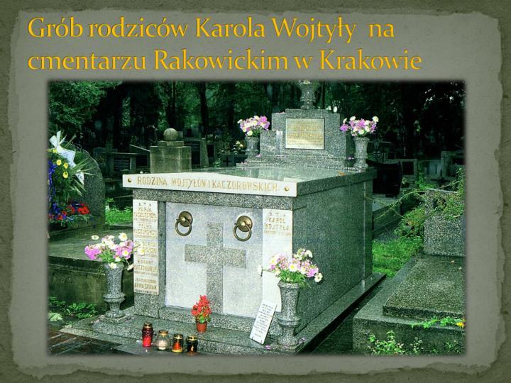 Grób rodziców Karola Wojtyły  na cmentarzu Rakowickim w Krakowie