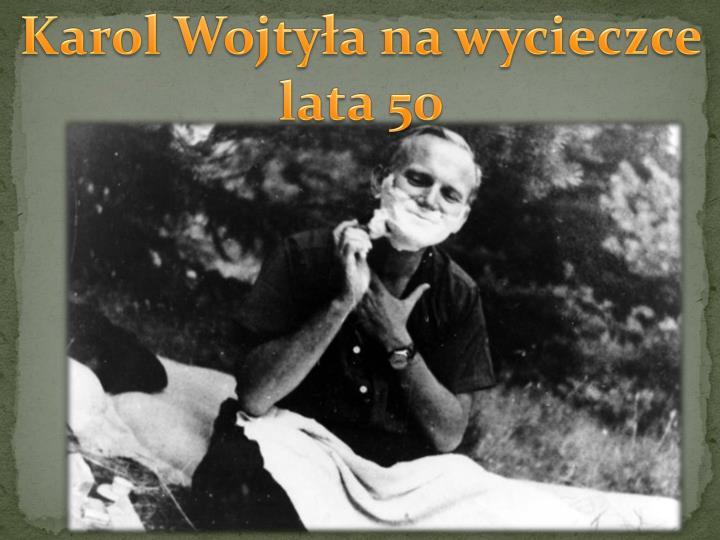 Karol Wojtyła na wycieczce lata 50