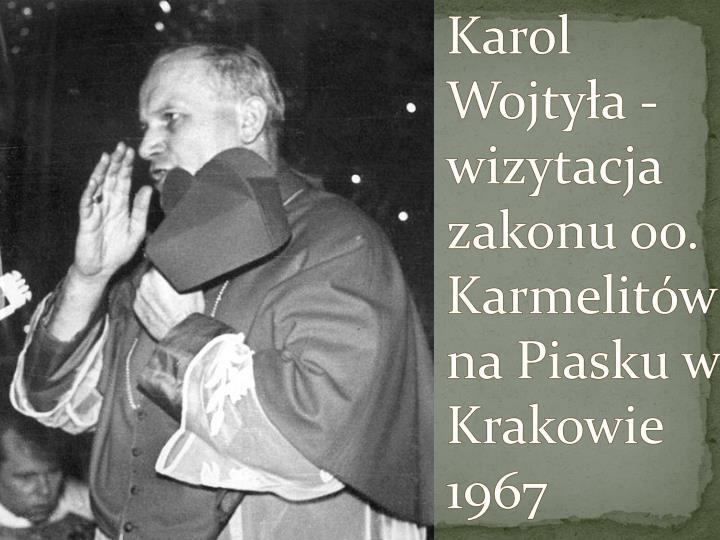 Karol Wojtyła - wizytacja zakonu oo. Karmelitów na Piasku w Krakowie 1967
