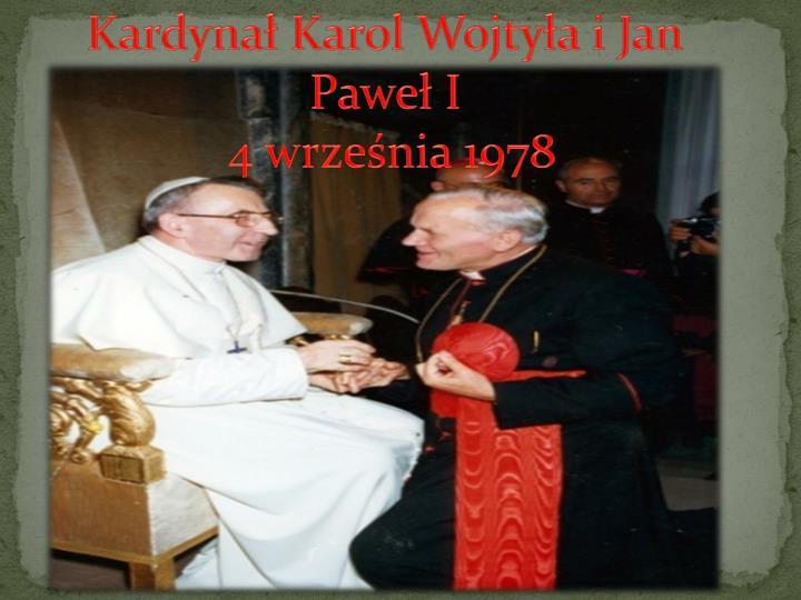 Kardynał Karol Wojtyła i Jan Paweł I