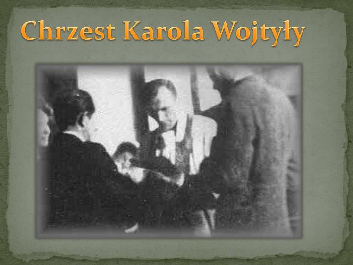 Chrzest Karola Wojtyły