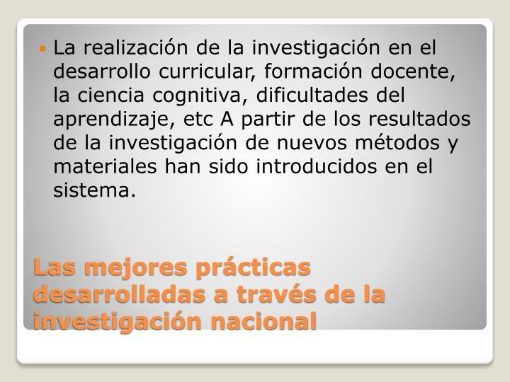 La realización de la investigación en el desarrollo curricular, formación docente, la ciencia cognitiva, dificultades del aprendizaje,