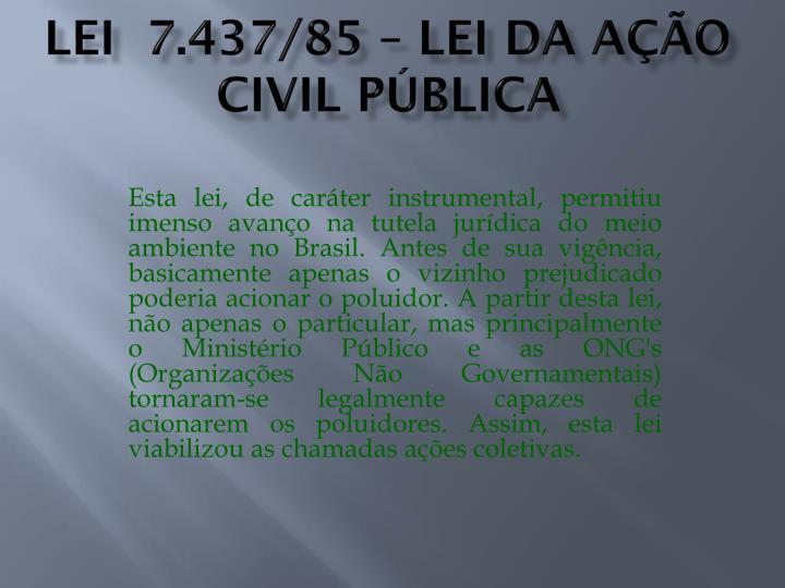 Lei  7.437/85 – lei da ação civil pública