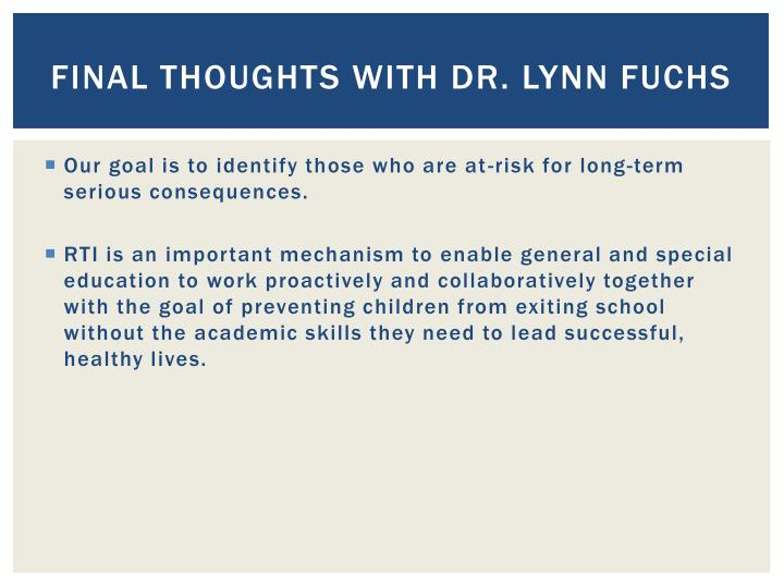 Final thoughts with Dr. Lynn Fuchs