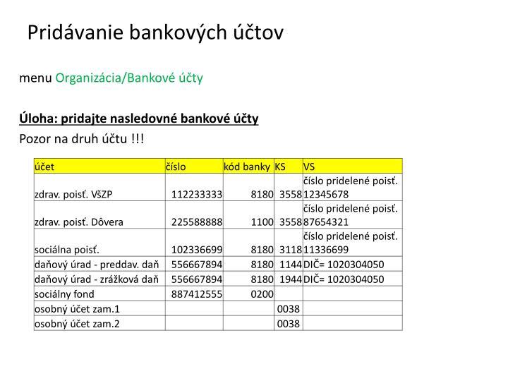 Pridávanie bankových účtov